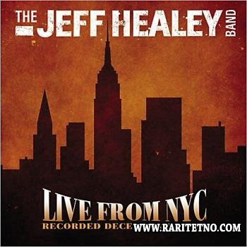 The Jeff Healey Band  - Live From NYC, 13.12.1988  2013