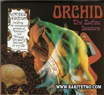 Orchid - The Zodiac Sessions 2013 (Remastered Versions of Debut Album 2009 & EP 2011 on One CD)