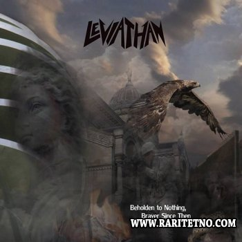 Leviathan - Beholden to Nothing, Braven Since Then  2014 (Lossless + MP3)