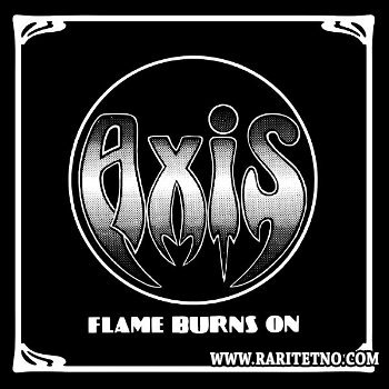 Axis – Flame Burns On (Compilation 1980-1981) 2011