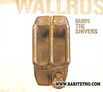 Wallrus - Burn the Shivers 2007