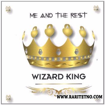 Me And The Rest - Wizard King 2012