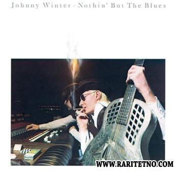 Johnny Winter - Nothin' But The Blues 1977