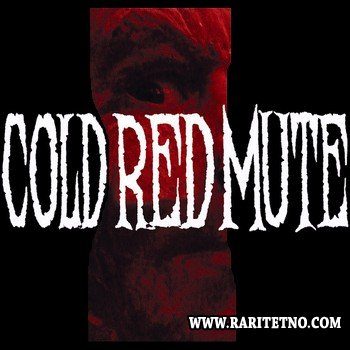 Cold Red Mute - Cold Red Mute 2014