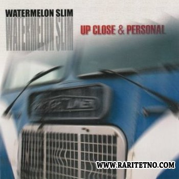 Watermelon Slim - Up Close & Personal 2004