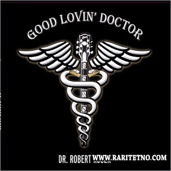 Dr. Robert Koser - Good Lovin' Doctor 2013