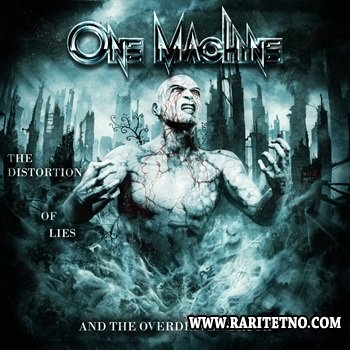 One Machine - The Distortion Of Lies And The Overdriven Truth 2014