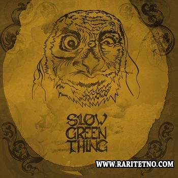 Slow Green Thing - I 2014