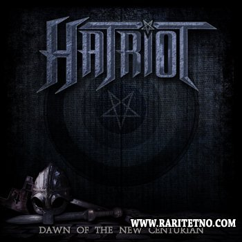 Hatriot - Dawn Of The New Centurion 2014