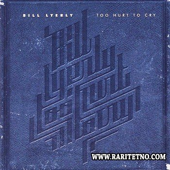 Bill Lyerly - Too Hurt to Cry - The Best of Bill's Blues 2009