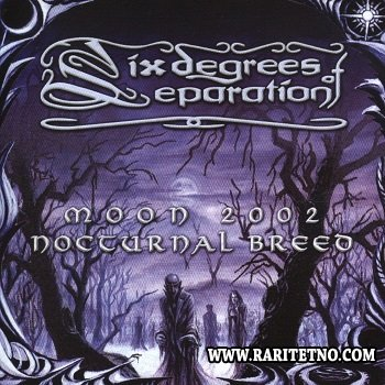 Six Degrees of Separation - Moon 2002 - Nocturnal Breed 2002