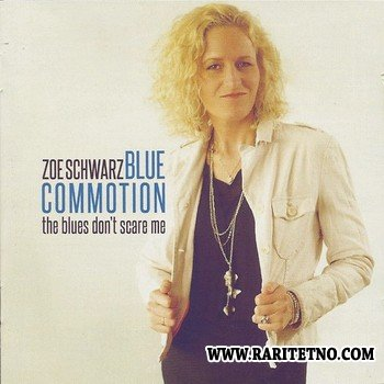 Zoe Schwarz Blue Commotion - The Blues Don't Scare Me 2013