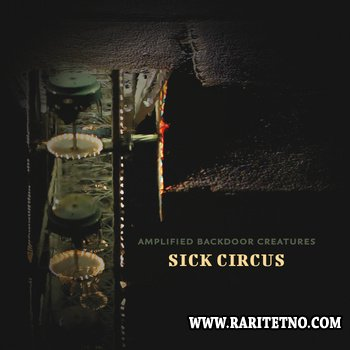 Amplified Backdoor Creatures - Sick Circus 2011