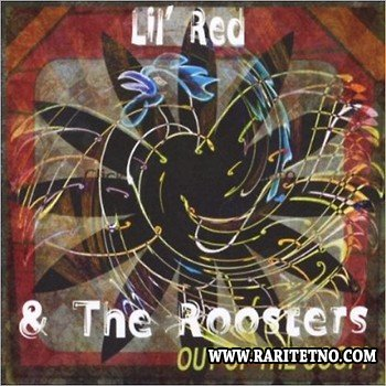 Lil' Red & The Roosters - Out Of  The Coop! 2013