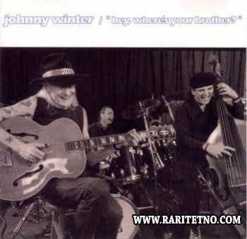 Johnny Winter - Hey, Where's Your Brother? 1992