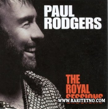 Paul Rodgers - The Royal Sessions (Deluxe Edition) 2014 (Lossless)