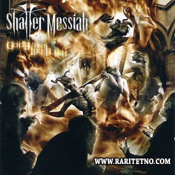 Shatter Messiah - God Burns Like Flesh 2007