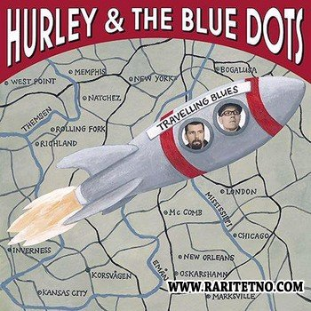 Hurley & The Blue Dots - Travelling Blues 2014