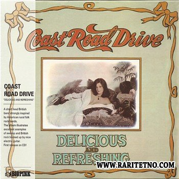 Coast Road Drive ‎- Delicious And Refreshing (1974) 2013