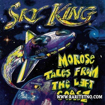 Sky King - Morose Tales From The Left Coast 2013