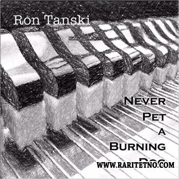 Ron Tanski - Never Pet A Burning Dog 2014