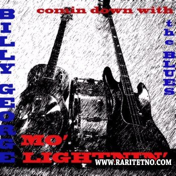 Billy George & Mo' Lightnin' - Comin' Down With The Blues 2014