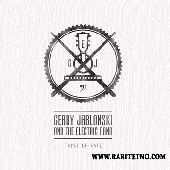Gerry Jablonski & The Electric Band - Twist Of Fate 2013