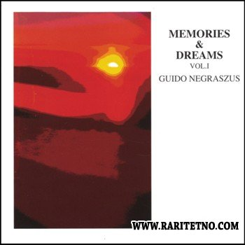 Guido Negraszus - Memories and Dreams  Vol. I 1998