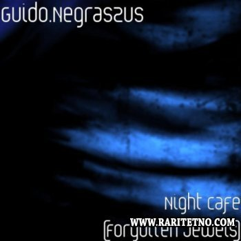 Guido Negraszus - Night Cafe (Forgotten Jewels) 2010