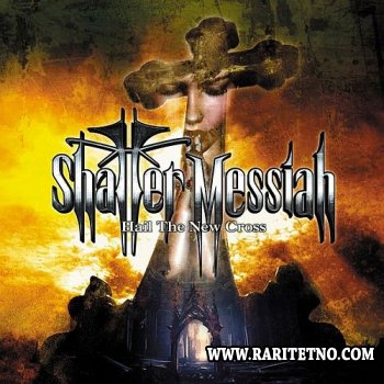 Shatter Messiah - Hail The New Cross 2013