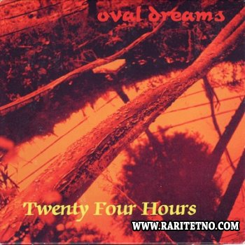 Twenty Four Hours - Oval Dreams 1999