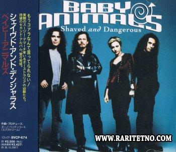 Baby Animals - Shaved And Dangerous 1993 (Japanese Edition)