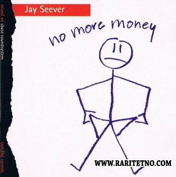 Jay Seever - No More Money 1994