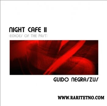 Guido Negraszus - Night Cafe II (Echoes from the Past) 2011
