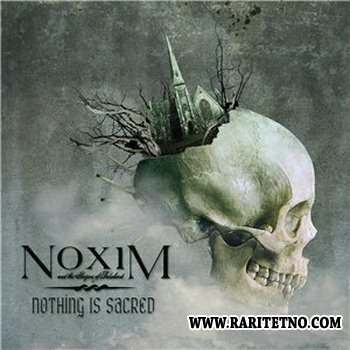 Noxim And The Shapers Of Falsehood - Nothing Is Sacred 2014