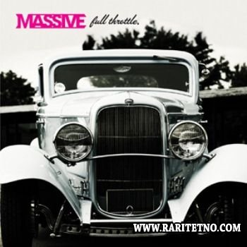 Massive - Full Throttle  2013 (Lossless)