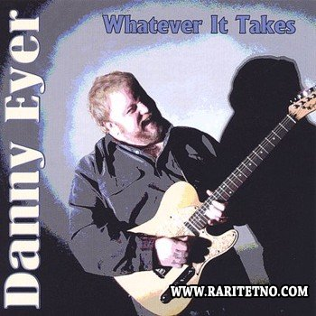 Danny Eyer - Whatever It Takes 2004