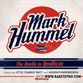 Mark Hummel - The Hustle Is Really On 2014