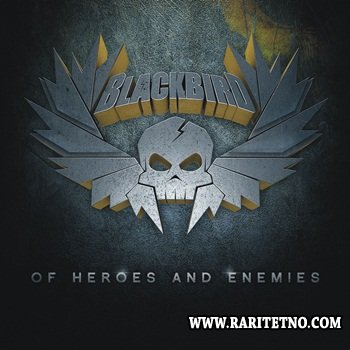 Blackbird - Of Heroes And Enemies 2014