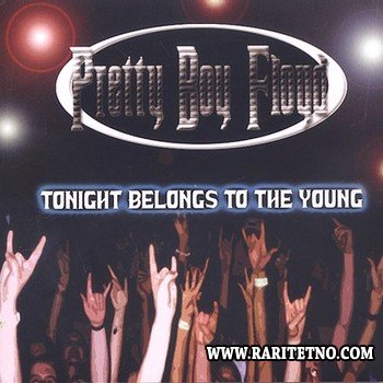 PRETTY BOY FLOYD - Tonight Belongs To The Young  2003