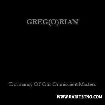 Greg(o)rian - Dormancy Of Our Omniscient Masters 2010