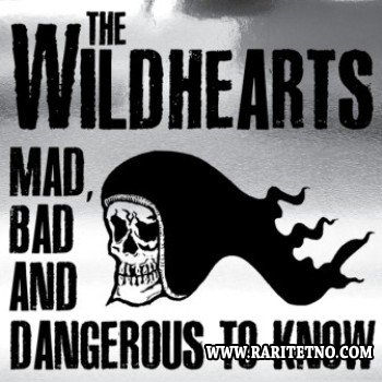 The Wildhearts - Mad Bad & Dangerous To Know 2014