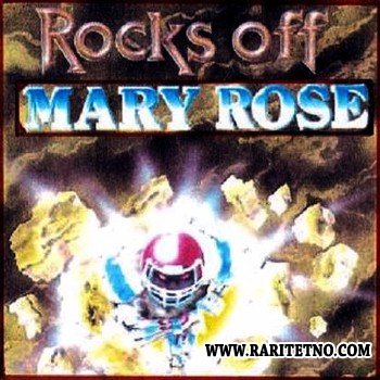 Mary Rose - Rocks Off 1992