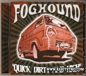 Foghound - Quick, Dirty, and High 2013/2014