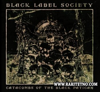 Black Label Society - Catacombs Of The Black Vatican (Deluxe Edition) 2014