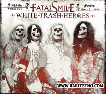 Fatal Smile - White Trash Heroes 2014