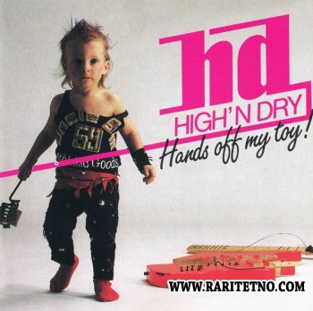 High' N Dry - Hands Off My Toy! 1988
