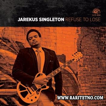 Jarekus Singleton - Refuse To Lose  2014