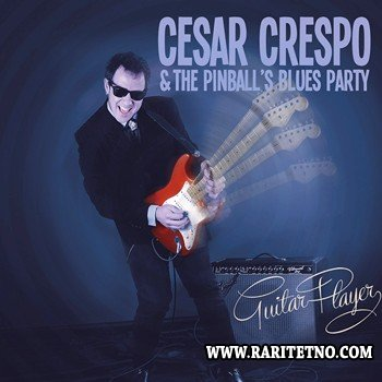 Cesar Crespo & The Pinball's Blues Party - Guitar Player 2014