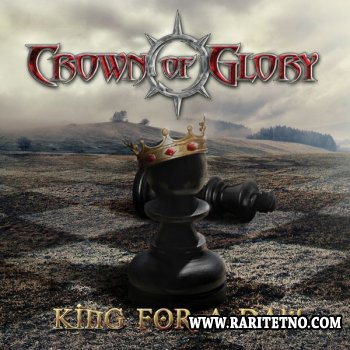 Crown Of Glory - King For A Day 2014